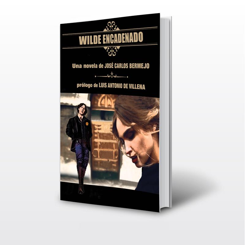 Wilde Encadenado una novela de Jose Carlos Bermejo