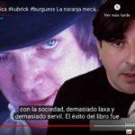 La naranja mecánica. Anthony Burgess y Stanley Kubrick