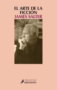 vEl arte de la ficción. James Salter.